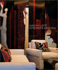 Naomi Leff: Interior Design (Hardcover, 224 Pages) By Kimberly Williams.  The Monacelli Press, 2008.